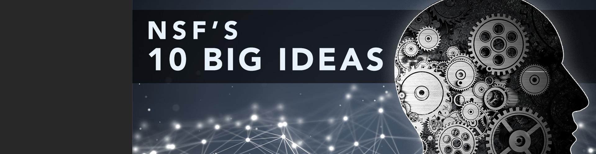"NSF ""Big Ideas"" grant funding opportunities now available"